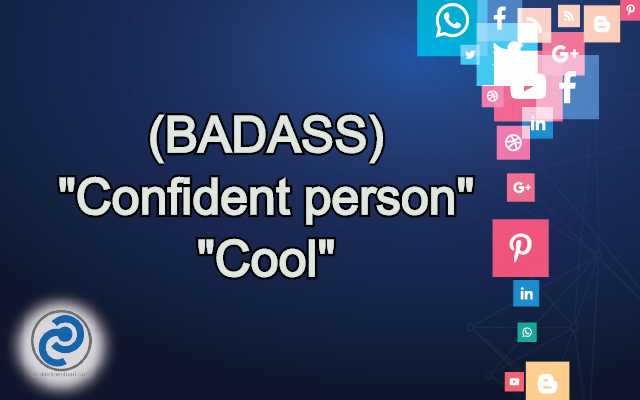 BADASS Meaning in Snapchat