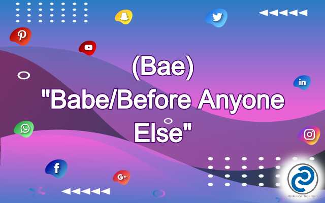 BAE Meaning in Snapchat