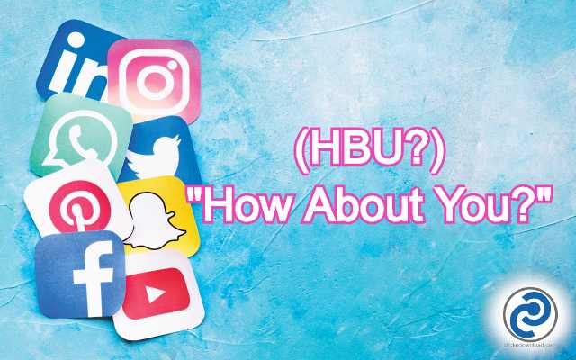 HBU? Meaning in Snapchat
