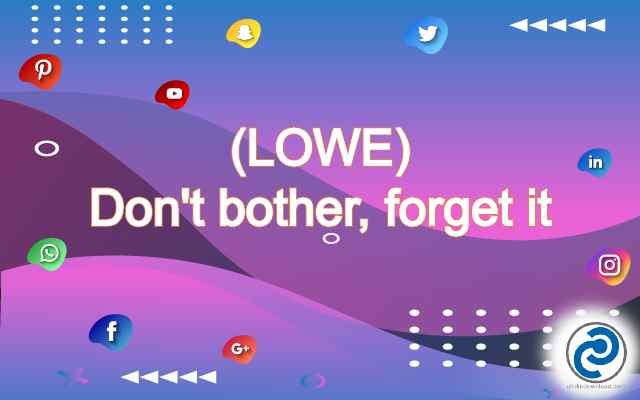 LOWE Meaning in Snapchat