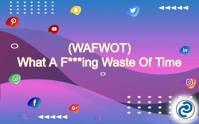 WAFWOT Meaning in Snapchat