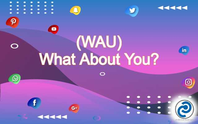 WAU Meaning in Snapchat
