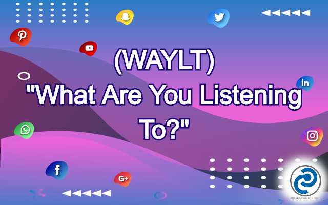 WAYLT Meaning in Snapchat