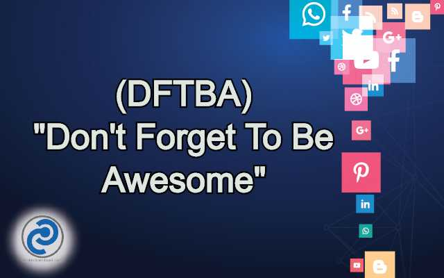DFTBA Meaning in Snapchat