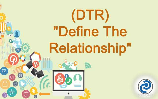 DTR Meaning in Snapchat