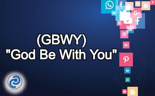 GBWY Meaning in Snapchat