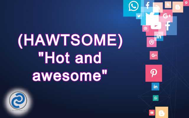 HAWTSOME Meaning in Snapchat
