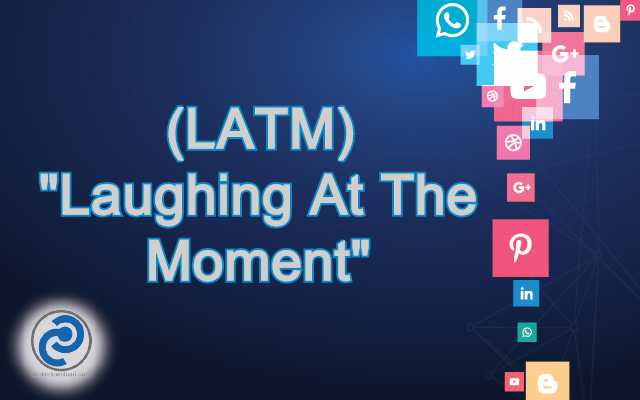 LATM Meaning in Snapchat
