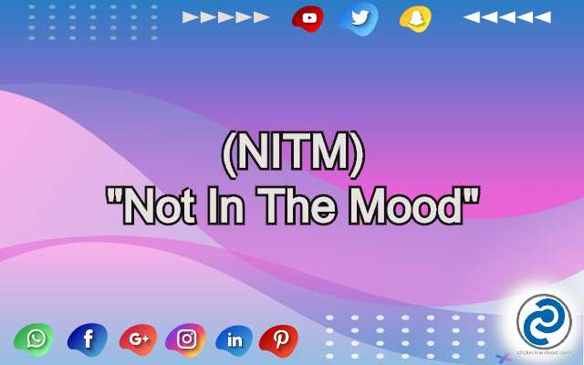 NITM Meaning in Snapchat