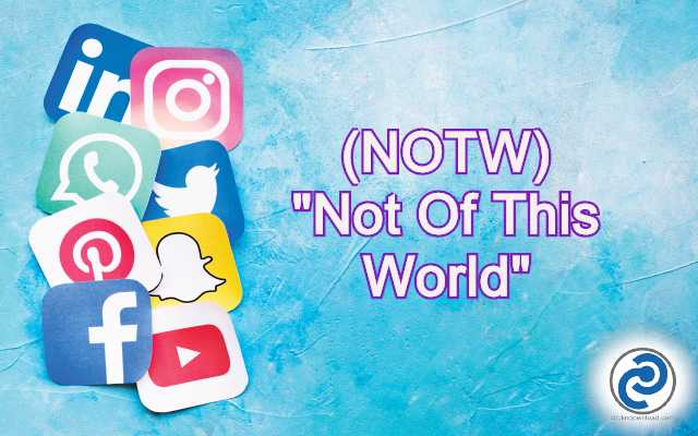 NOTW Meaning in Snapchat