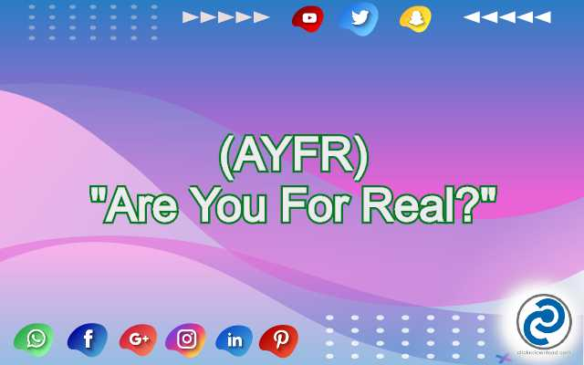AYFR Meaning in Snapchat