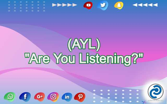 AYL Meaning in Snapchat