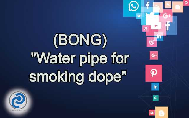 BONG Meaning in Snapchat