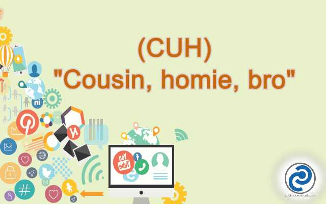 CUH Meaning in Snapchat