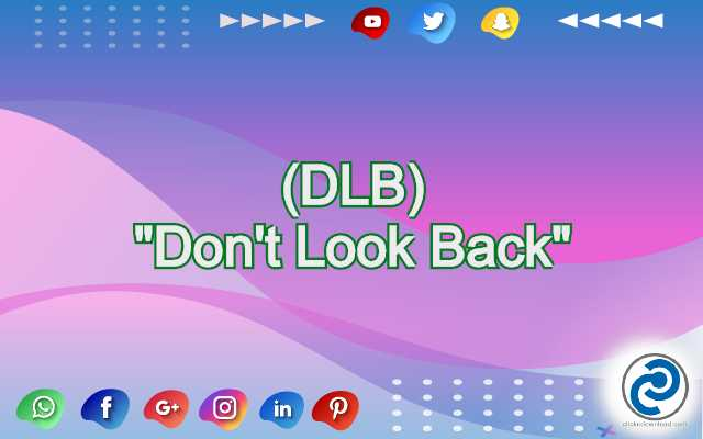 DLB Meaning in Snapchat