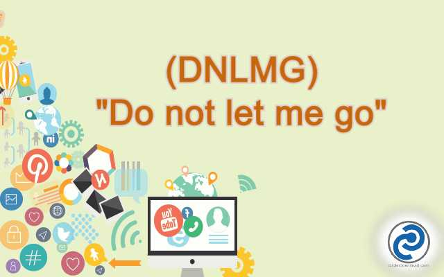 DNLMG Meaning in Snapchat