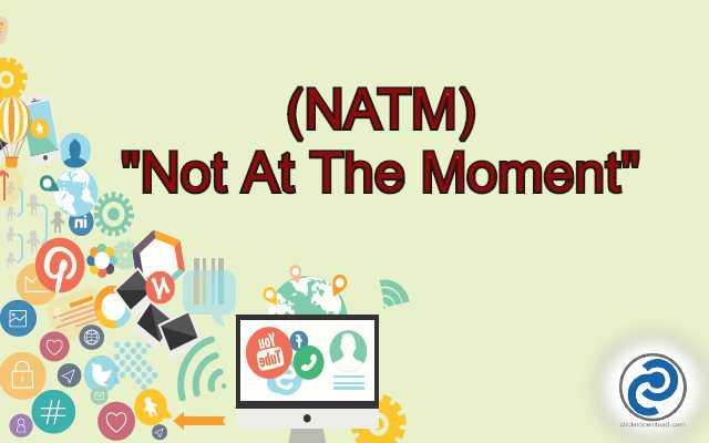 NATM Meaning in Snapchat
