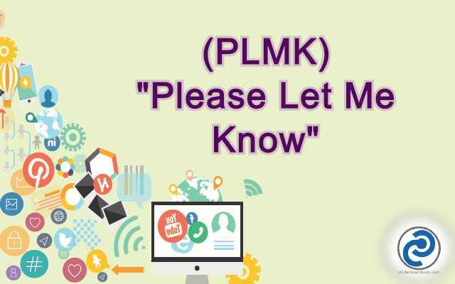 PLMK Meaning in Snapchat