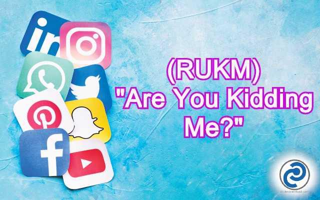 RUKM Meaning in Snapchat
