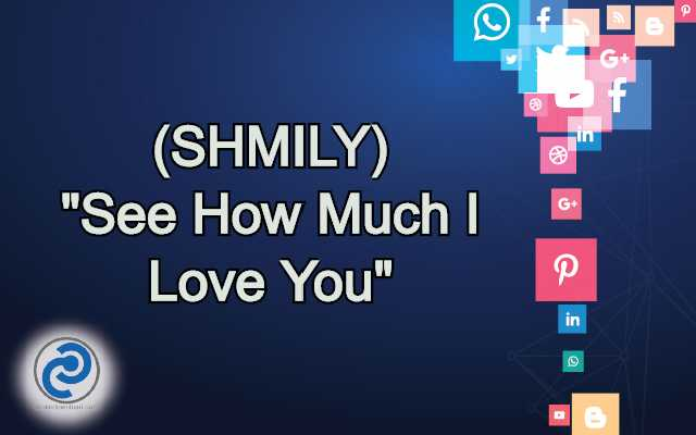 SHMILY Meaning in Snapchat