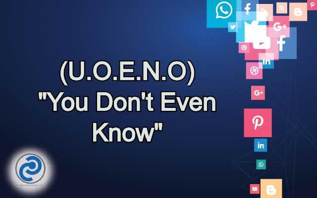 U.O.E.N.O Meaning in Snapchat