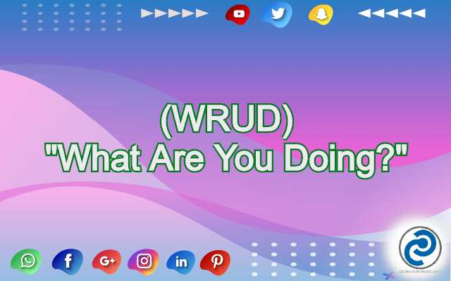 WRUD Meaning in Snapchat