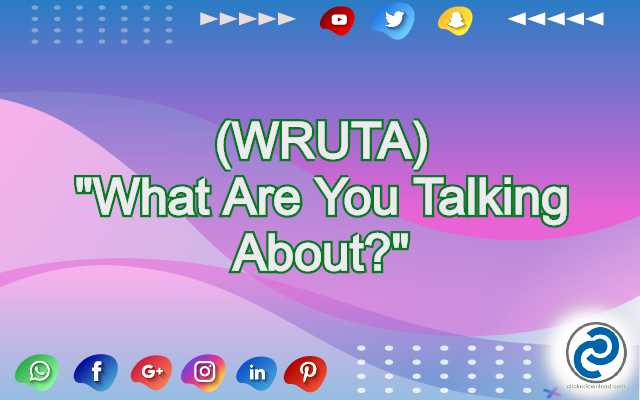 WRUTA Meaning in Snapchat