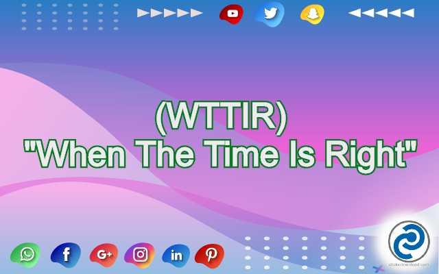 WTTIR Meaning in Snapchat