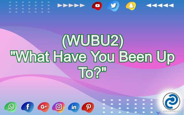 WUBU2 Meaning in Snapchat