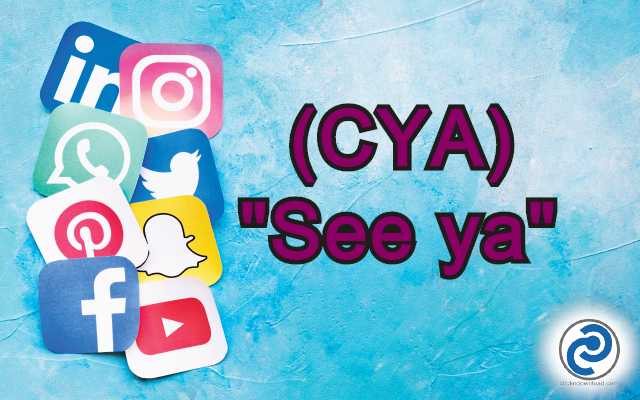 CYA Meaning in Snapchat,
