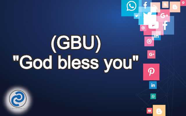 GBU Meaning in Snapchat,