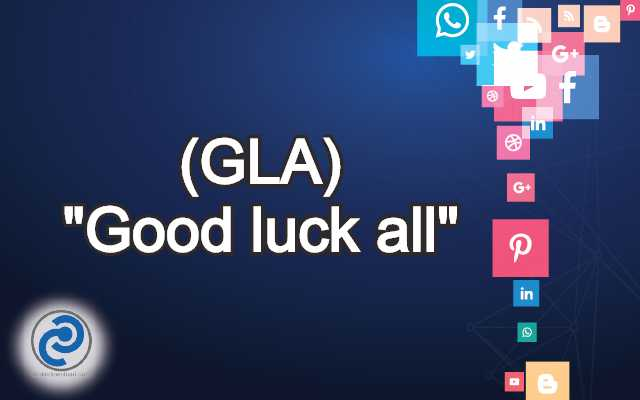 GLA Meaning in Snapchat,