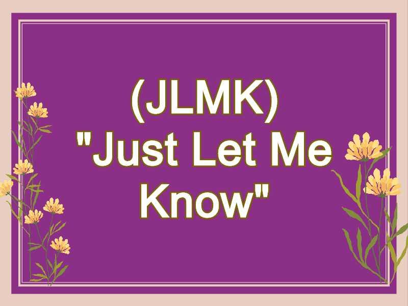 JLMK Meaning in Snapchat,